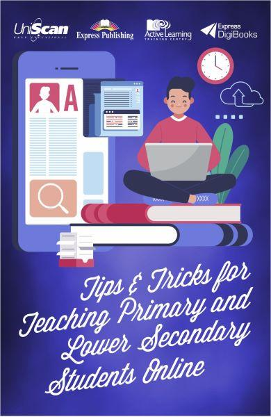 Tips & Tricks for Teaching Primary and Lower Secondary Students Online