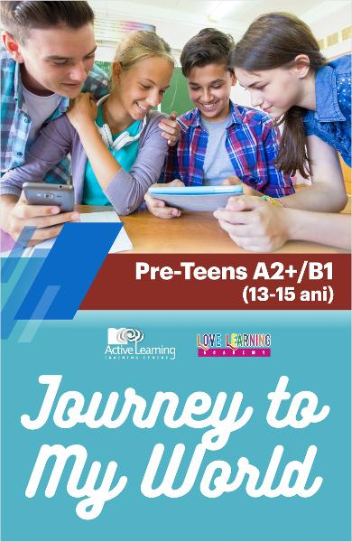 Journey to My World - Pre-Teens A2+/B1 (13-15 ani)