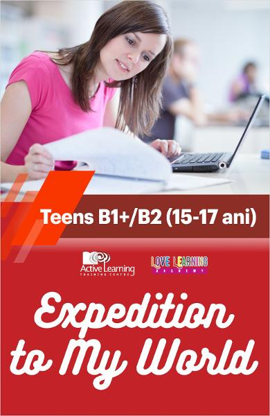 Expedition to My World - Teens B1+/B2 (15-17 ani)